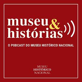 Podcast MHN: 10 episódios contaram com a participação dos funcionários do museu